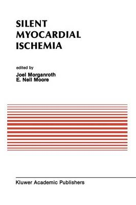 Silent Myocardial Ischemia: Proceedings of the Symposium on New Drugs and Devices October 15-16, 1987, Philadelphia, Pennsylvania - Developments in Cardiovascular Medicine 88 (Paperback)