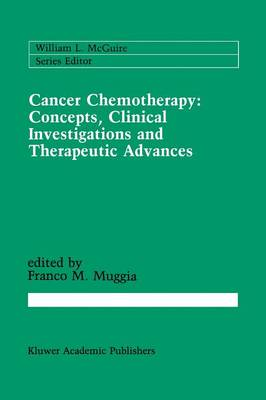 Cancer Chemotherapy: Concepts, Clinical Investigations and Therapeutic Advances - Cancer Treatment and Research 42 (Paperback)