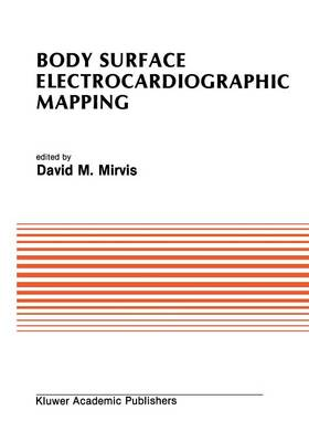 Body Surface Electrocardiographic Mapping - Developments in Cardiovascular Medicine 82 (Paperback)