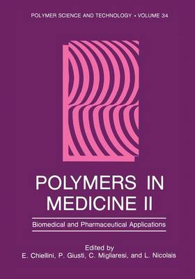 Polymers in Medicine II: Biomedical and Pharmaceutical Applications - Polymer Science and Technology Series 34 (Paperback)
