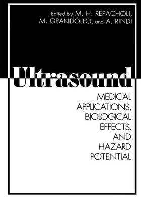Ultrasound: Medical Applications, Biological Effects, and Hazard Potential (Paperback)