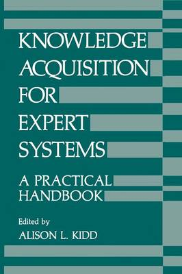 Knowledge Acquisition for Expert Systems: A Practical Handbook (Paperback)