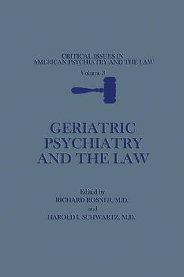Geriatric Psychiatry and the Law - Critical Issues in American Psychiatry and the Law 3 (Paperback)