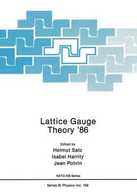 Lattice Gauge Theory '86 - NATO Science Series B 159 (Paperback)