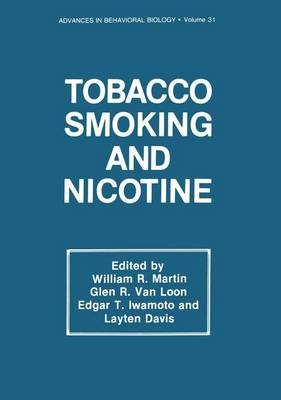 Tobacco Smoking and Nicotine: A Neurobiological Approach - Advances in Behavioral Biology 31 (Paperback)
