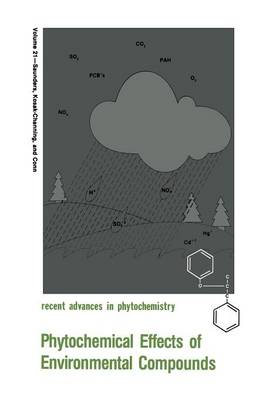 Phytochemical Effects of Environmental Compounds - Recent Advances in Phytochemistry 21 (Paperback)