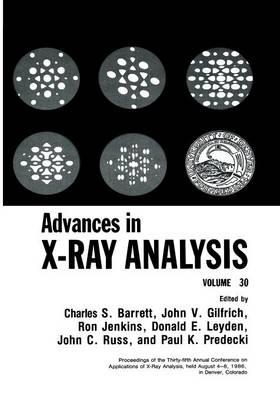 Advances in X-Ray Analysis: Volume 30 (Paperback)