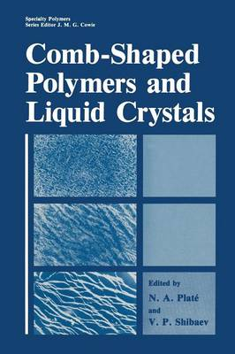 Comb-Shaped Polymers and Liquid Crystals - Specialty Polymers (Paperback)
