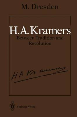 H.A. Kramers Between Tradition and Revolution (Paperback)