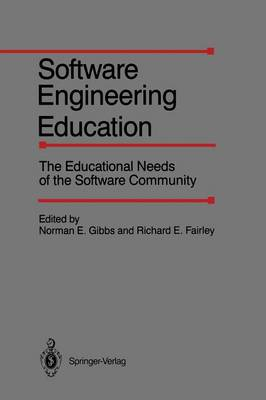 Software Engineering Education: The Educational Needs of the Software Community (Paperback)