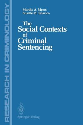The Social Contexts of Criminal Sentencing - Research in Criminology (Paperback)