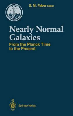 Nearly Normal Galaxies: From the Planck Time to the Present - Santa Cruz Summer Workshops in Astronomy and Astrophysics (Paperback)