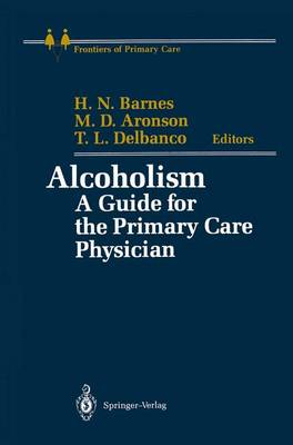 Alcoholism: A Guide for the Primary Care Physician - Frontiers of Primary Care (Paperback)