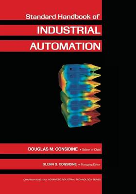 Standard Handbook of Industrial Automation - Chapman and Hall Advanced Industrial Technology Series (Paperback)