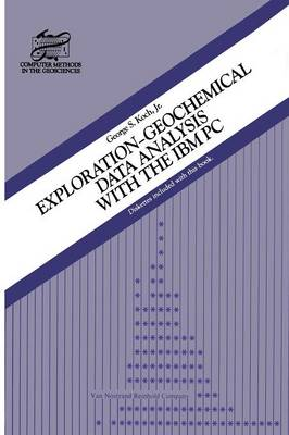 Exploration-Geochemical Data Analysis with the IBM PC - Computer Methods in the Geosciences (Paperback)