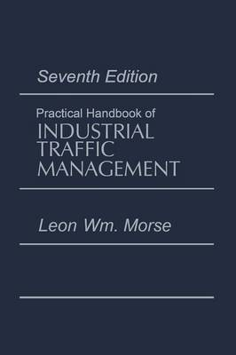 Practical Handbook of Industrial Traffic Management (Paperback)