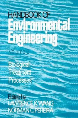 Biological Treatment Processes: Volume 3 - Handbook of Environmental Engineering 3 (Paperback)