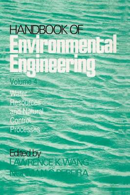 Water Resources and Control Processes: Volume 4 - Handbook of Environmental Engineering 4 (Paperback)