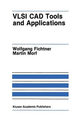 VLSI CAD Tools and Applications - The Springer International Series in Engineering and Computer Science 24 (Paperback)