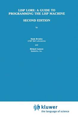 LISP Lore: A Guide to Programming the LISP Machine (Paperback)