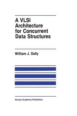 A VLSI Architecture for Concurrent Data Structures - The Springer International Series in Engineering and Computer Science 27 (Paperback)