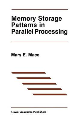 Memory Storage Patterns in Parallel Processing - The Springer International Series in Engineering and Computer Science 30 (Paperback)