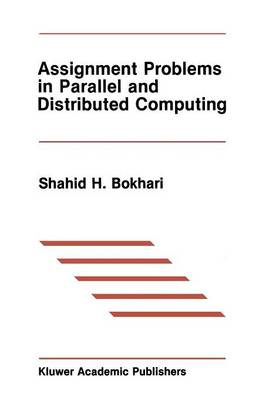 Assignment Problems in Parallel and Distributed Computing - The Springer International Series in Engineering and Computer Science 32 (Paperback)