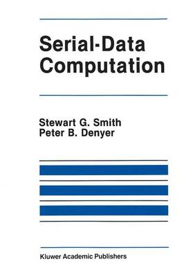 Serial-Data Computation - The Springer International Series in Engineering and Computer Science 39 (Paperback)