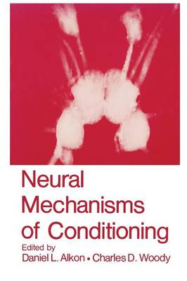 Neural Mechanisms of Conditioning (Paperback)