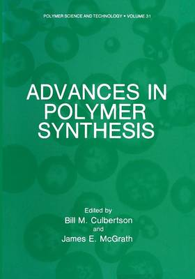 Advances in Polymer Synthesis - Polymer Science and Technology Series 31 (Paperback)