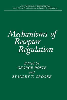 Mechanisms of Receptor Regulation - New Horizons in Therapeutics (Paperback)