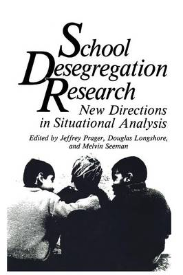 School Desegregation Research: New Directions in Situational Analysis - Critical Issues in Social Justice (Paperback)
