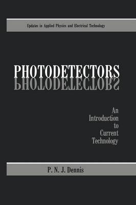 Photodetectors: An Introduction to Current Technology - Updates in Applied Physics and Electrical Technology (Paperback)