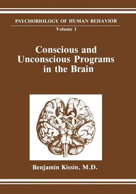 Conscious and Unconscious Programs in the Brain - Perspectives in Social Psychology 1 (Paperback)