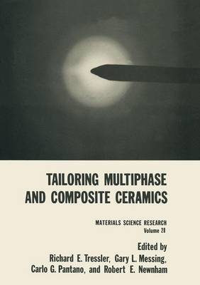 Tailoring Multiphase and Composite Ceramics - Materials Science Research 20 (Paperback)