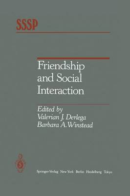 Friendship and Social Interaction - Springer Series in Social Psychology (Paperback)