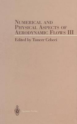 Numerical and Phyical Aspects of Aerodynamic Flow III (Paperback)