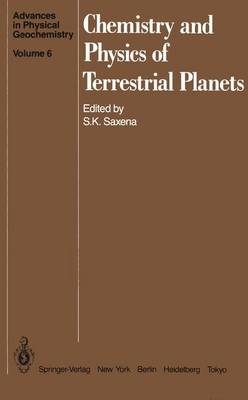 Chemistry and Physics of Terrestrial Planets - Advances in Physical Geochemistry 6 (Paperback)