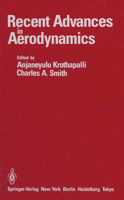 Recent Advances in Aerodynamics: Proceedings of an International Symposium held at Stanford University, August 22-26, 1983 (Paperback)