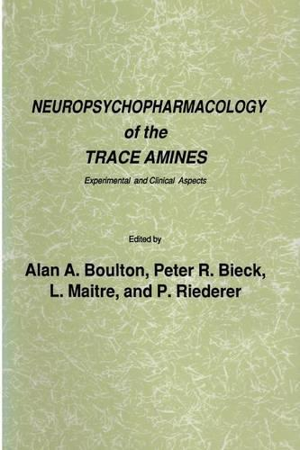 Neuropsychopharmacology of the Trace Amines: Experimental and Clinical Aspects - Experimental and Clinical Neuroscience (Paperback)