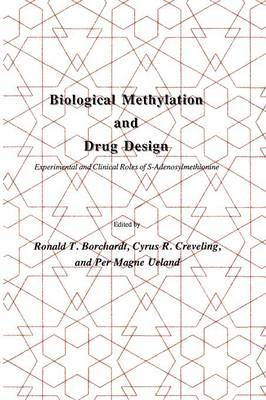 Biological Methylation and Drug Design: Experimental and Clinical Role of S-Adenosylmethionine - Experimental Biology and Medicine 12 (Paperback)
