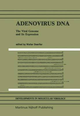 Adenovirus DNA: The Viral Genome and Its Expression - Developments in Molecular Virology 8 (Paperback)