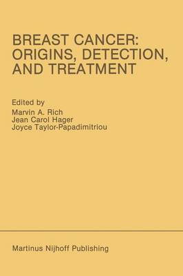 Breast Cancer: Origins, Detection, and Treatment: Proceedings of the International Breast Cancer Research Conference London, United Kingdom - March 24-28, 1985 - Developments in Oncology 43 (Paperback)
