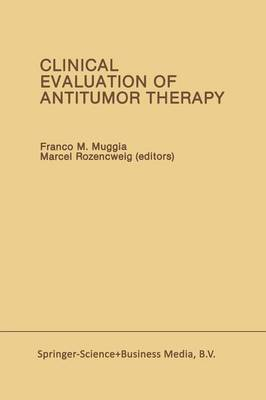 Clinical Evaluation of Antitumor Therapy - Developments in Oncology 46 (Paperback)