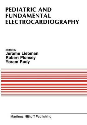 Pediatric and Fundamental Electrocardiography - Developments in Cardiovascular Medicine 56 (Paperback)