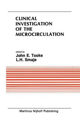 Clinical Investigation of the Microcirculation: Proceedings of the Meeting on Clinical Investigation of the Microcirculation held at London, England September, 1985 - Developments in Cardiovascular Medicine 59 (Paperback)