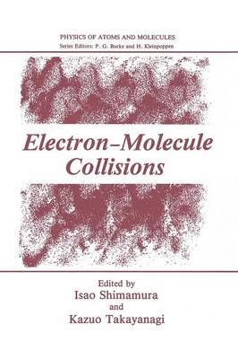Electron-Molecule Collisions - Physics of Atoms and Molecules (Paperback)