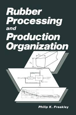 Rubber Processing and Production Organization (Paperback)
