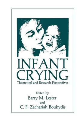 Infant Crying: Theoretical and Research Perspectives (Paperback)