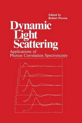 Dynamic Light Scattering: Applications of Photon Correlation Spectroscopy (Paperback)